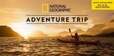 National Geographic Adventure Bukit anzeige eure chance auf ein abenteuer mit national