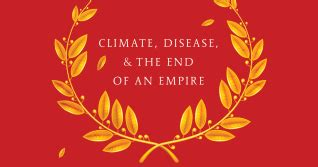 Resolutereader Kyle Harper The Fate Of Rome Climate