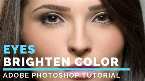 how to brighten eye color how to brighten color sharpen photoshop tutorial