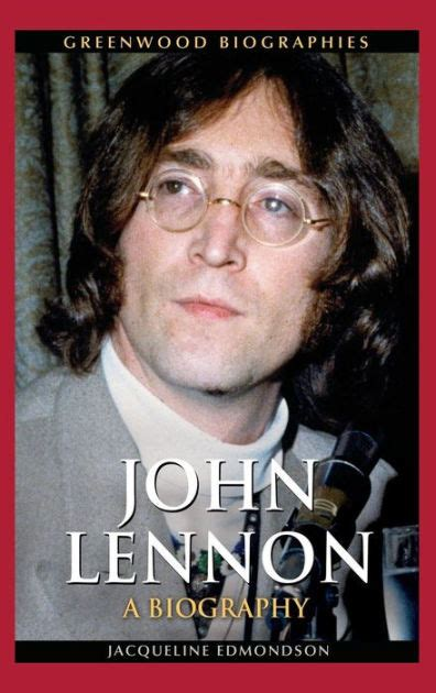 john lennon life biography john lennon a biography by jacqueline edmondson