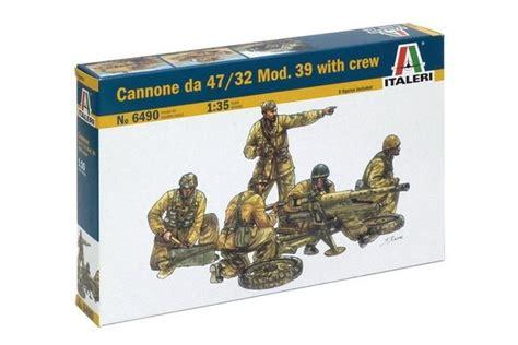 Motorrad Anmelden Italienische Papiere by Italeri Cannone Da 47 32 Mod 39 With Crew Italienisches