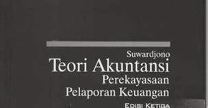 Teori Akuntansi Perekayasaan Pelaporan Keuangan By Suwarjono makalah pengertian teori akuntansi