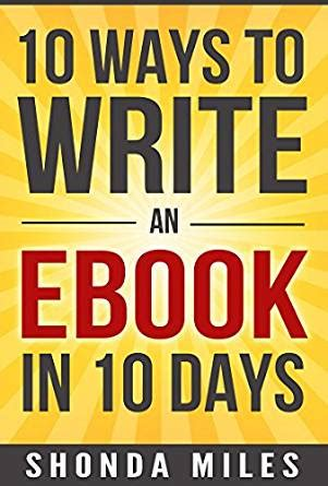 10 days to faster 10 ways to write an ebook in 10 days learn how to write an ebook fast kindle edition by
