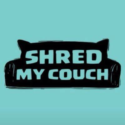 my couch shred my couch shredmycouch twitter