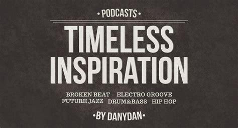 Timeless Inspiration by Timeless Inspiration Danydan S Broken Beat Podcast