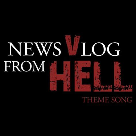 newspaper theme songs news vlog from hell theme song