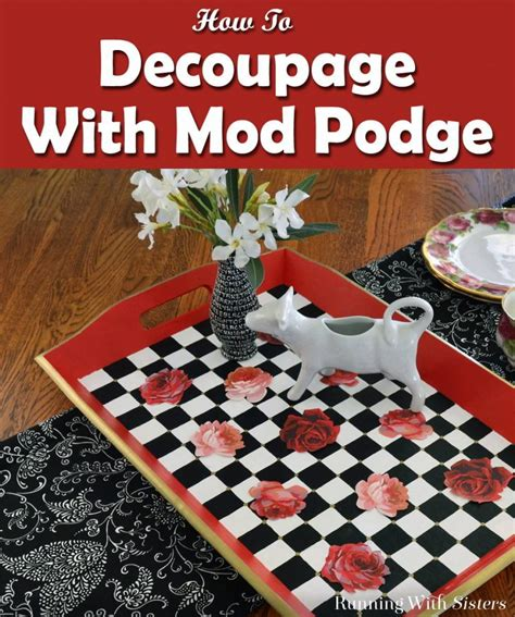 How To Decoupage On Wood With Mod Podge - how to decoupage with mod podge running with