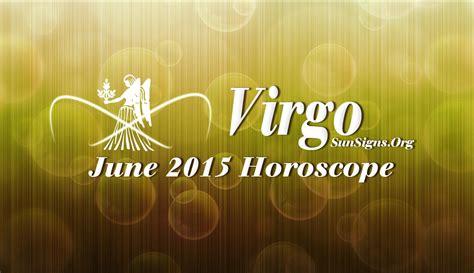 Virgo Montly Horoscope by June 2015 Virgo Monthly Horoscope Sun Signs