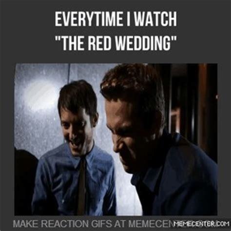 Game Of Thrones Red Wedding Meme - game of thrones quot the red wedding quot by skyhawker meme center