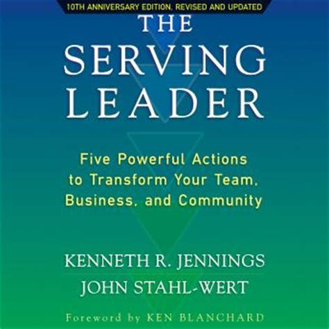 leadership by the book tools to transform your workplace series 1 listen to serving leader five powerful actions to
