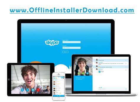 free skype for mobile skype offline installers free stand alone installer