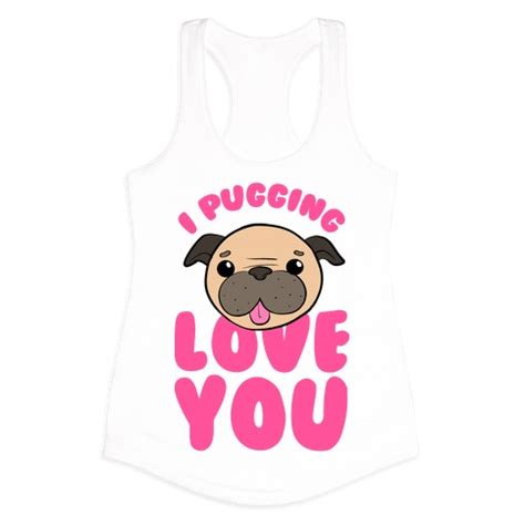 what is pugging i pugging you t shirts tank tops sweatshirts and hoodies human