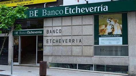 banco etchevarria opiniones de banco etcheverr 237 a