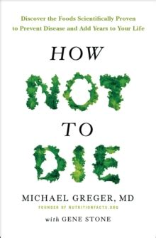 how not to die discover the foods scientifically proven to prevent and disease books how not to die discover the foods scientifically proven
