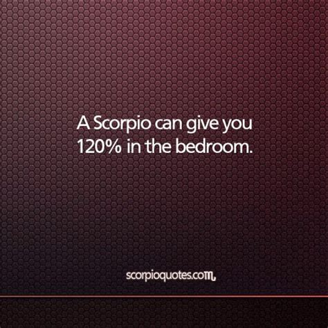scorpio bedroom a scorpio can give you 120 in the bedroom scorpio quotes