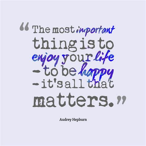 Is To by Picture Hepburn Quote About Enjoy Quotescover