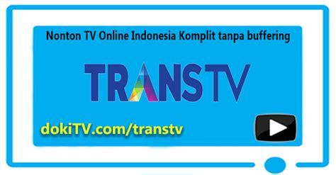 film ftv trans tv hari ini nonton trans tv streaming online live hd free hari ini
