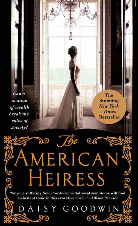 Pdf American Heiress Novel Goodwin the american heiress goodwin macmillan