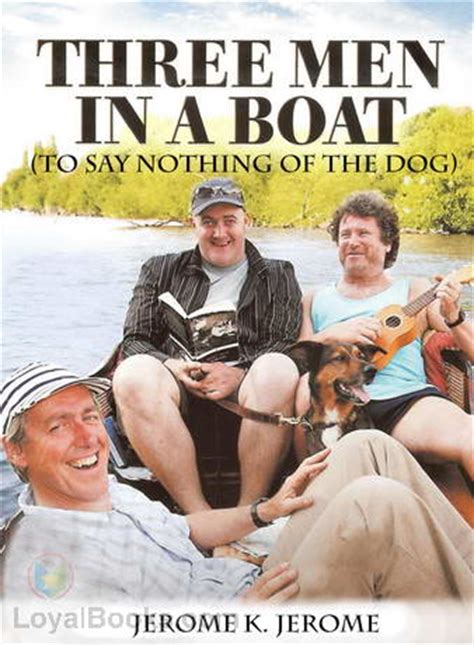 three men in a three men in a boat to say nothing of the dog by jerome k jerome free at loyal books