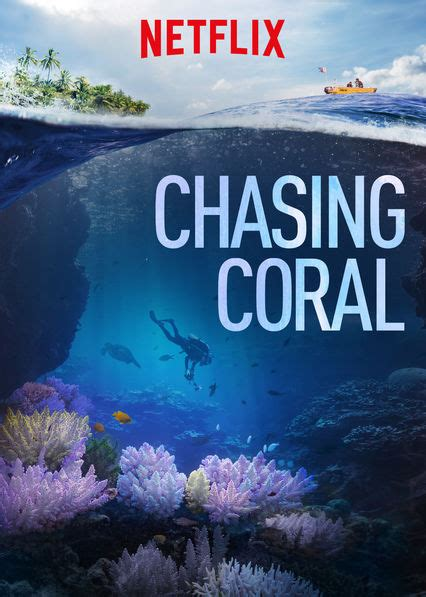 Watch Chasing Coral 2017 Is Chasing Coral Available To Watch On Netflix In America Newonnetflixusa