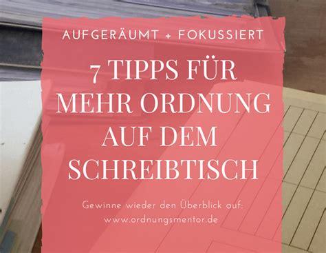 ordnung auf dem schreibtisch schreibtisch organisieren 7 tipps zum schreibtisch