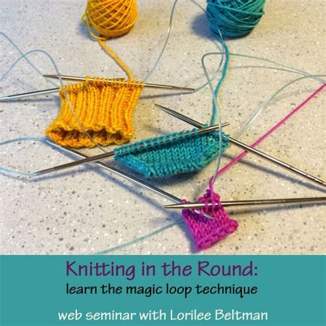 what is magic loop knitting knitting in the learn the magic loop technique