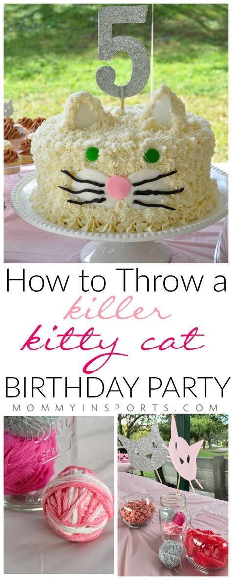 killer party themes how to throw a killer kitty cat birthday party kristen