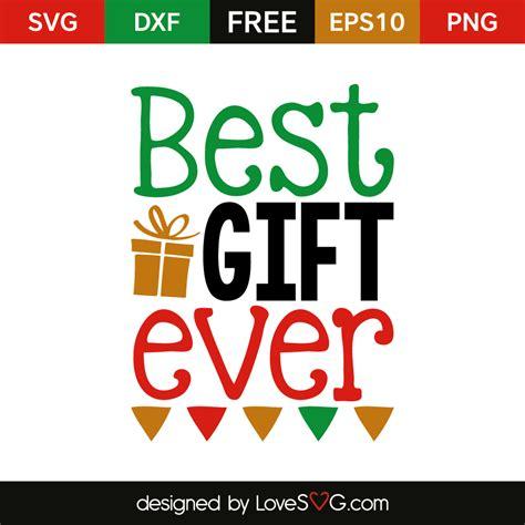 best gift best gift lovesvg