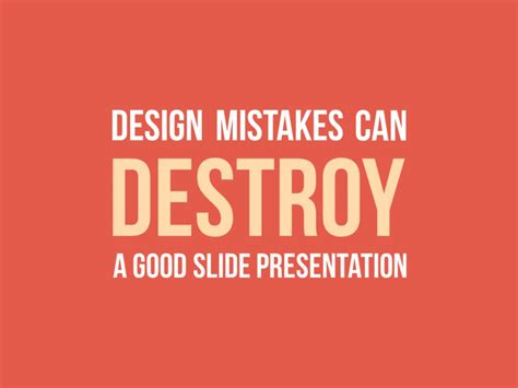 design mistakes design mistakes oan destroy a