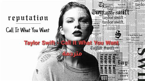 taylor swift call it what you want lyrics download taylor swift call it what you want مترجمة youtube