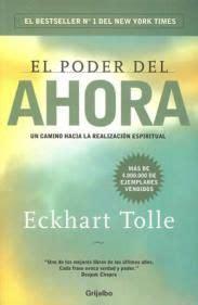 el poder del ahora quot el poder del ahora quot de eckhart tolle un libro para