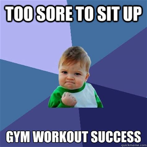Sore Muscles Meme - sore workout memes image memes at relatably com