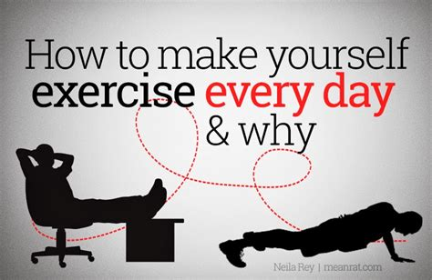 why we make day how to make yourself exercise every day and why