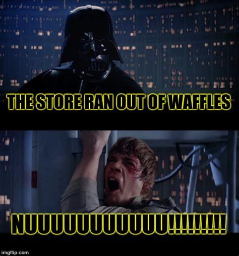 Waffles Meme - star wars no meme imgflip
