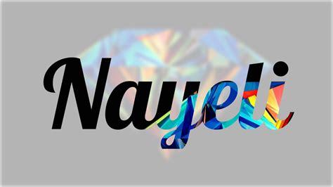 imagenes de feliz cumpleaños nayeli significado de nayeli nombre zapoteco para tu bebe ni 241 o o