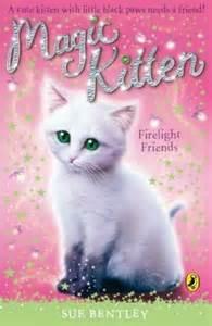 Magic Kitten Sue Bentley Firelight Friends Magic Kitten Book 10 By Sue Bentley