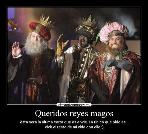 imágenes queridos reyes magos queridos reyes magos desmotivaciones