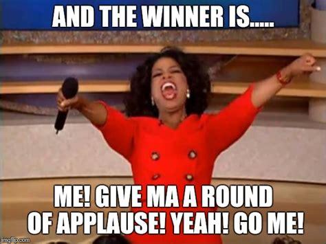 Winner Meme - oprah you get a meme imgflip