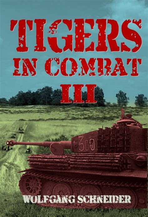 3 tigers in combat 1910777978 tigers in combat volume 3 operation training tactics leading specialist publishers and
