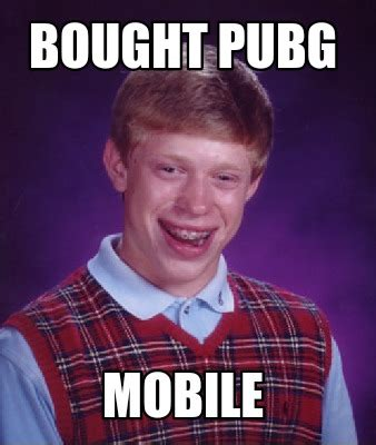 Mobile Meme Creator - meme creator bought pubg mobile meme generator at