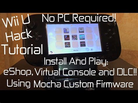 tutorial hack wii u wii u hack tutorial 2 mocha cfw no pc required