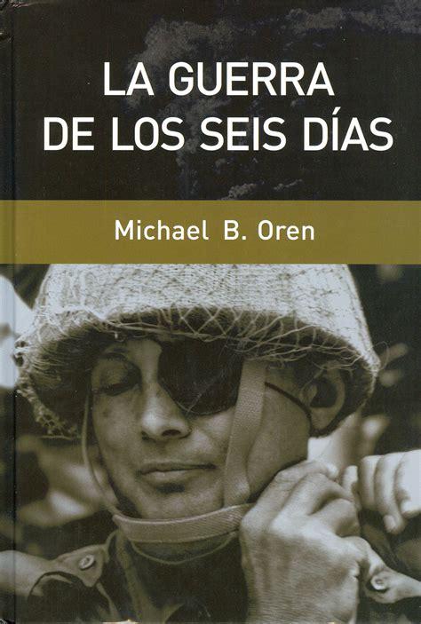libro la guerra de la libro la guerra de los seis d 237 as 2006 34 r cpi curioso pero in 250 til