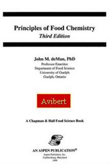 Principles Of Food Chemistry by Avibert Principles Of Food Chemistry 3rd Edition By J