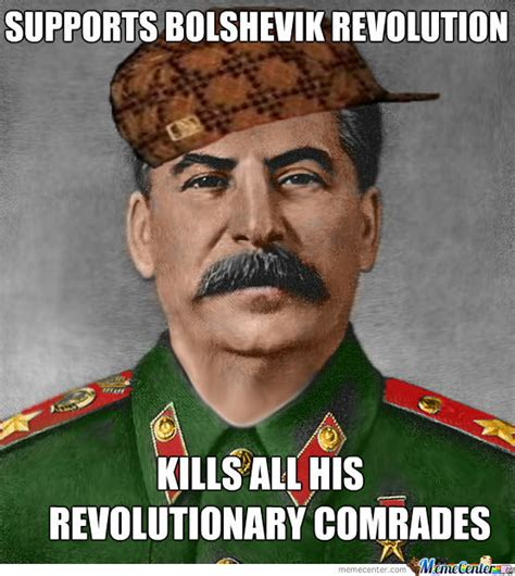 Stalin Memes - scumbag stalin by kickassia meme center