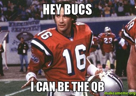 Ta Bay Buccaneers Memes - hey bucs i can be the qb make a meme