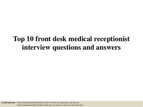 front desk receptionist interview questions top 10 front desk medical receptionist interview questions