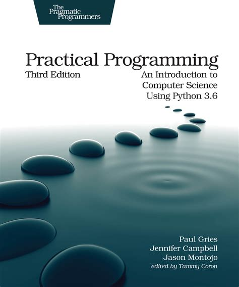 practical programming an introduction to computer science using python 3 6 books practical programming third edition an introduction to
