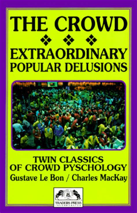 the crowd books the crowd extraordinary popular delusions the madness of