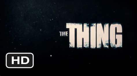 the thing trailer the thing official trailer 1 2011 hd youtube