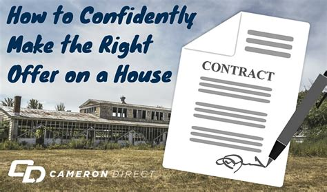 how to make an offer on a house how to confidently make the right offer on a house by cam dunlap